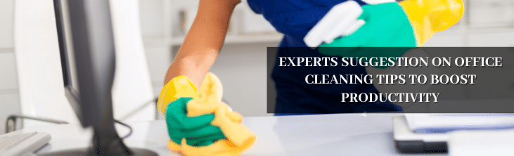 Experts suggestion on office cleaning tips to boost productivity