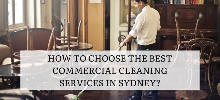How to choose the best commercial cleaning services in Sydney
